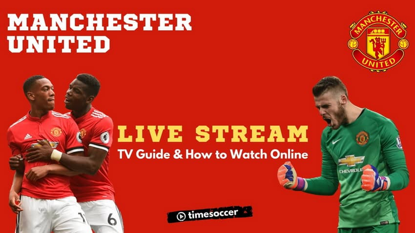 Manchester United live stream , tv channels